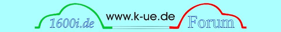 Das Forum von www.k-ue.de und www.1600i.de